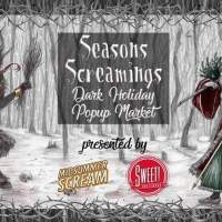 Season's Screamings: Dark Holiday Pop-Up Market
