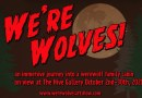 We're Wolves: immersive gallery exhibit coming to the Hive