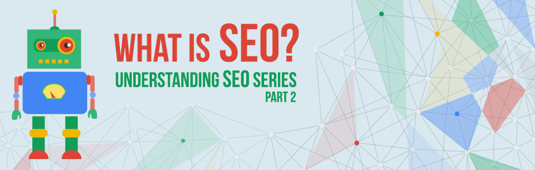 Understanding SEO: What is SEO?