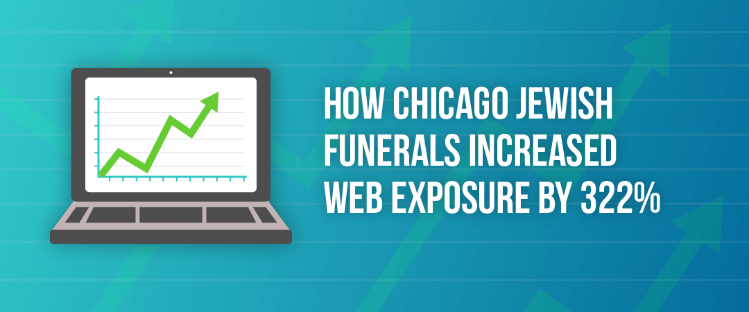 How Chicago Jewish Funerals Increased Exposure by 322% with Local Spotlight