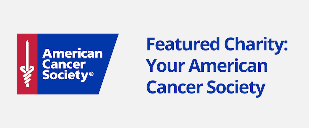 Featured Charity: Your American Cancer Society