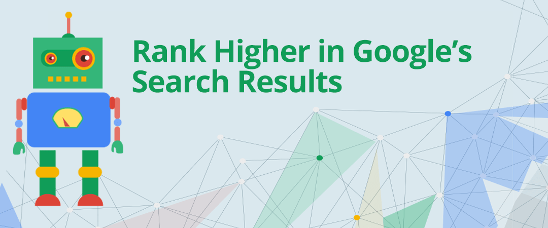 Rank Higher in Google's Search Results