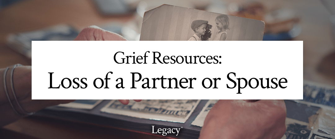 Grief Resources: Loss of a Spouse or Partner
