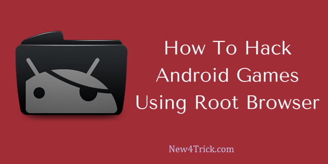 How-To-Hack-Android-Games-Using-Root-Browser