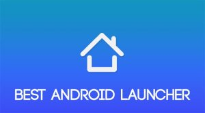 Best Android Launcher App