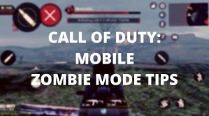 Call of Duty: Mobile Zombie Mode Tips