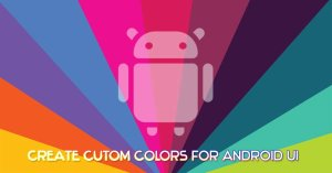 How to Create Custom Accent Colors for Android Devices (Root)