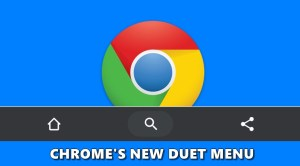 Chrome tests a new Duet Menu on Android