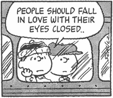 People should fall in love with their eyes closed ©PEANUTS