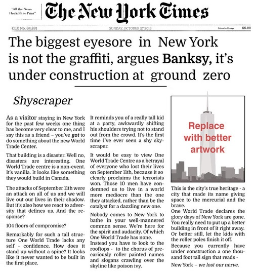 The biggest eyesore in New York is not the graffiti, argues Bansky, it's under construction at ground zero