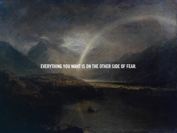 Everything you want is on the other side of fear ©Jack Canfield