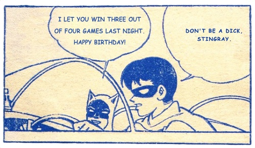 """I let you win three out of four games last night. Happy birthday!""  ""Don't be a dick, Stingray."""