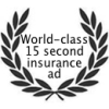 World-class 15 second insurance ad