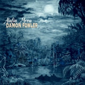 Damon Fowler – Alafia Moon (2021) » download by NewAlbumReleases.net