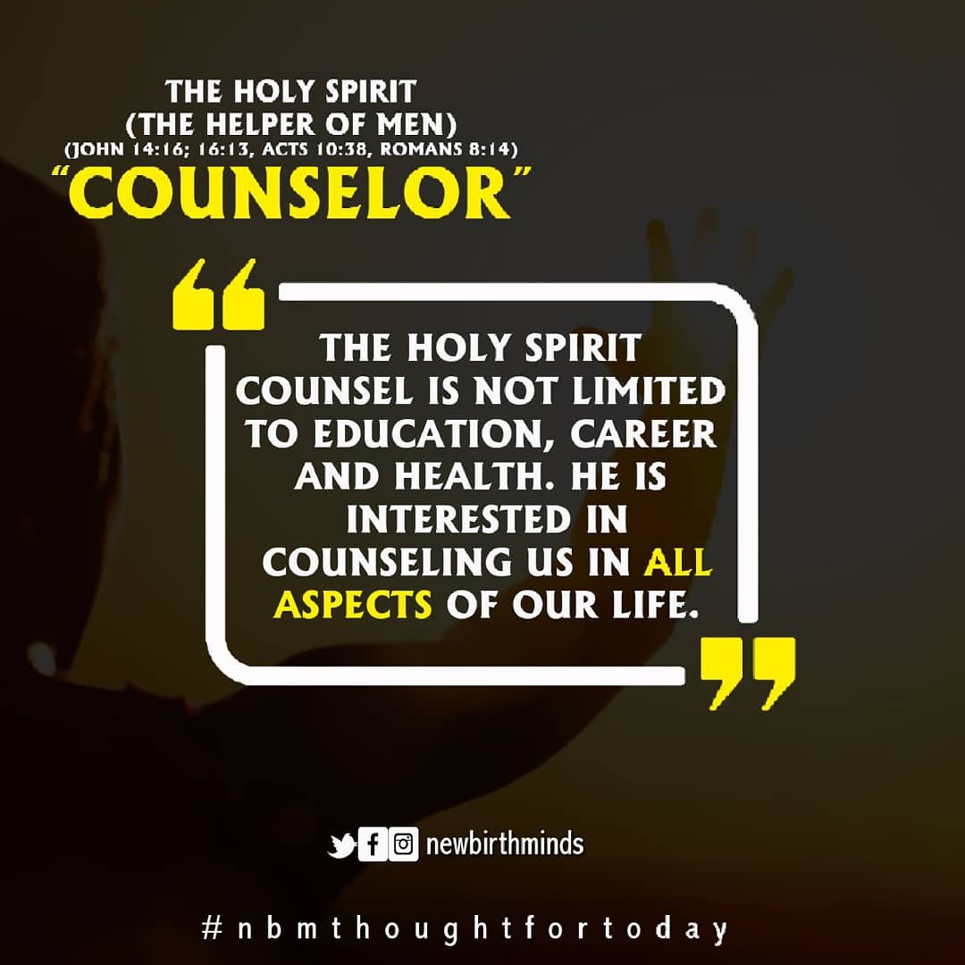 THE HOLY SPIRIT (THE HELPER OF MEN) – THE COUNSELOR