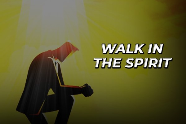 WALK IN THE SPIRIT – NBM Weekly Drive