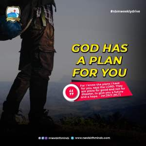 GOD HAS A PLAN FOR YOU – NBM Weekly Drive
