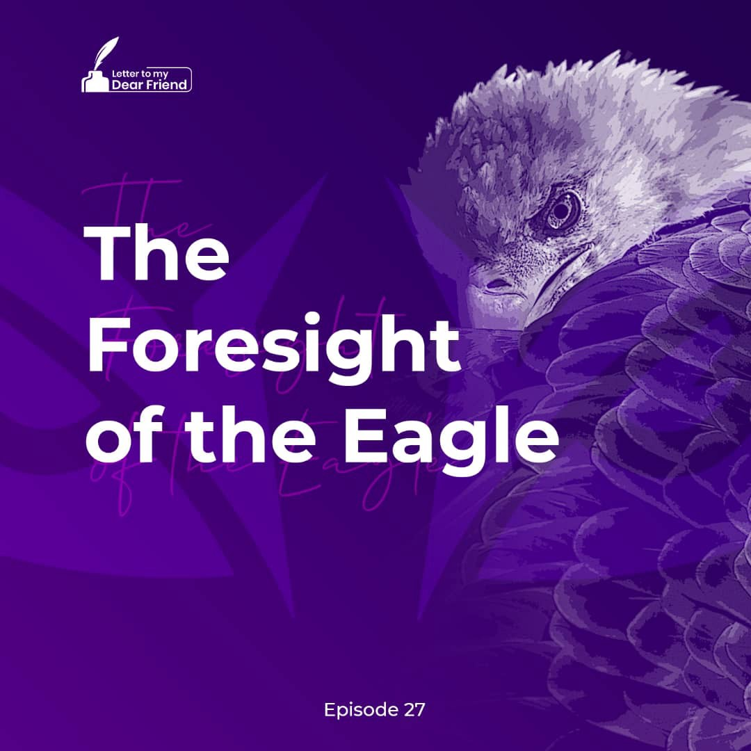 The Foresight of the Eagle – By Onilude Segun