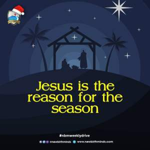 Jesus Is The Reason For The Season – NBM Weekly Drive