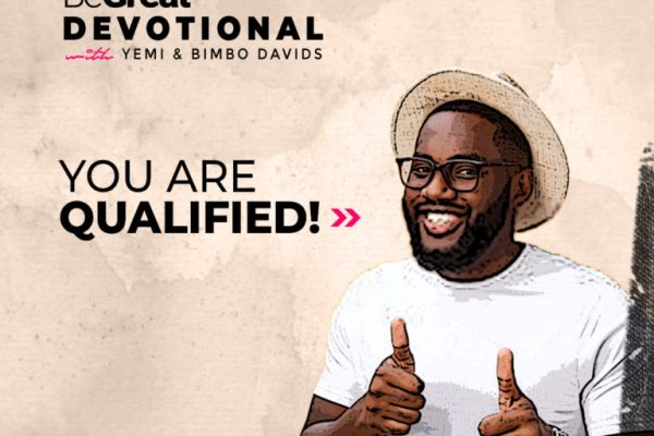 YOU ARE QUALIFIED! – BeGreat Devotional – January 28