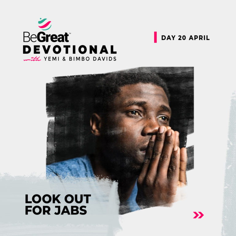 LOOK OUT FOR JABS – BeGreat Devotional – April 20