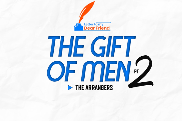 The Gift of Men (Pt.2) — The Arrangers