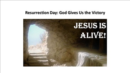 Resurrection Day: God Gives Us the Victory