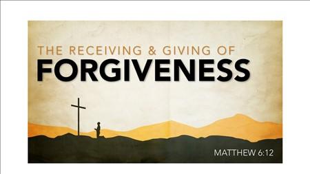 How Badly Do You Need Forgiveness?