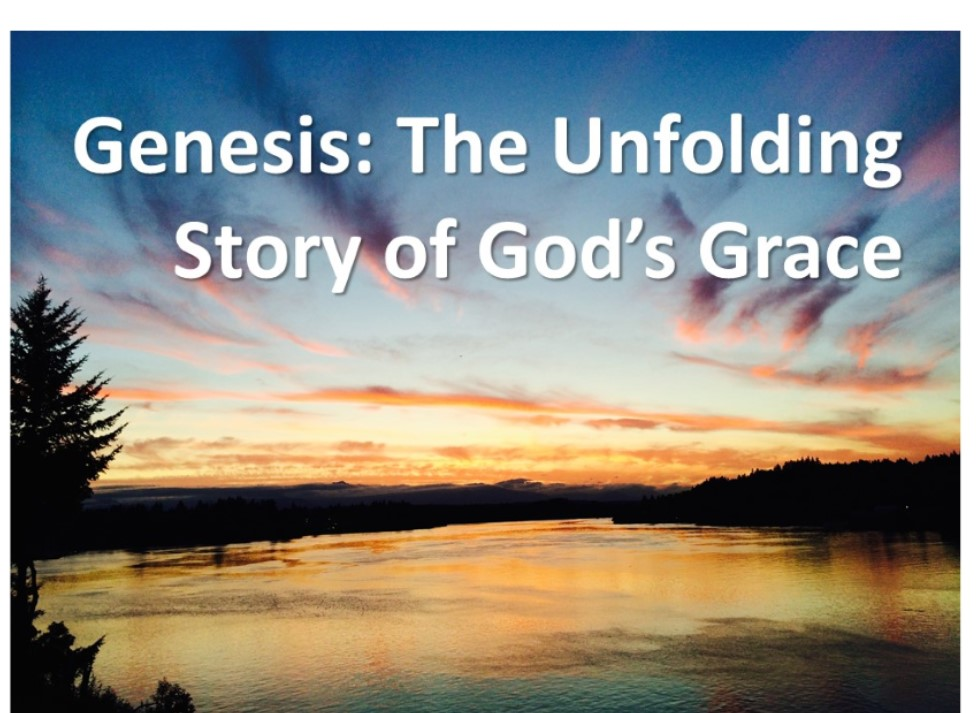 Genesis: The Unfolding Story of God's Grace