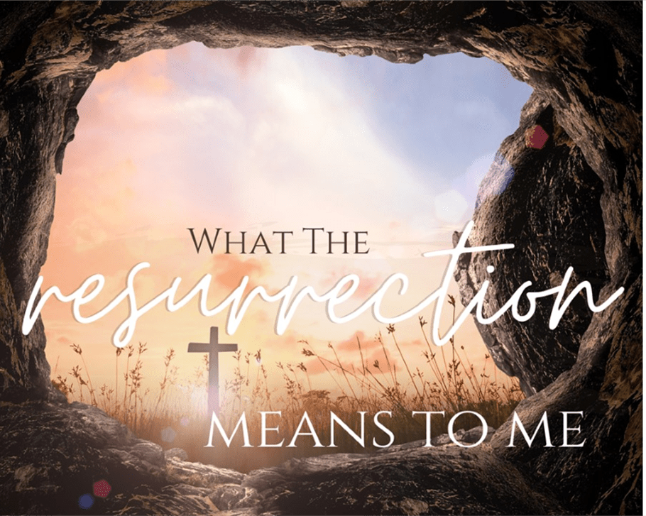 What the Resurrection Mean to Me