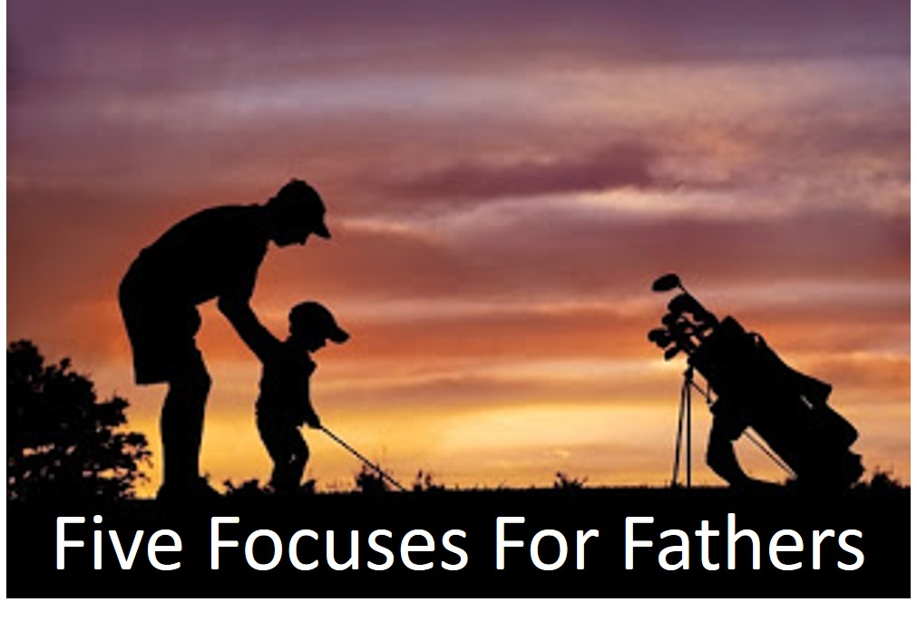 Five Focuses for Fathers