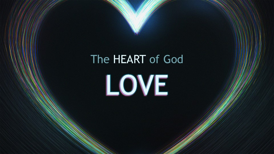 Heart of God: Love - Know It and Show It