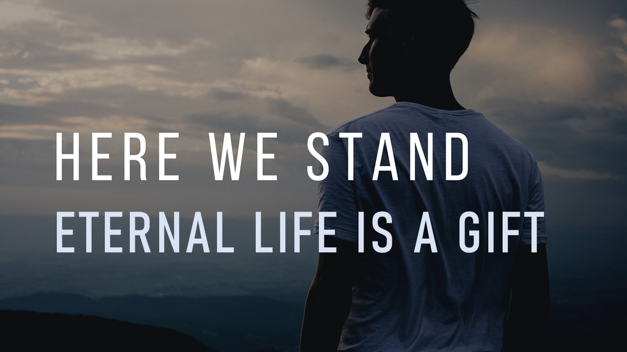 Eternal Life is a Gift