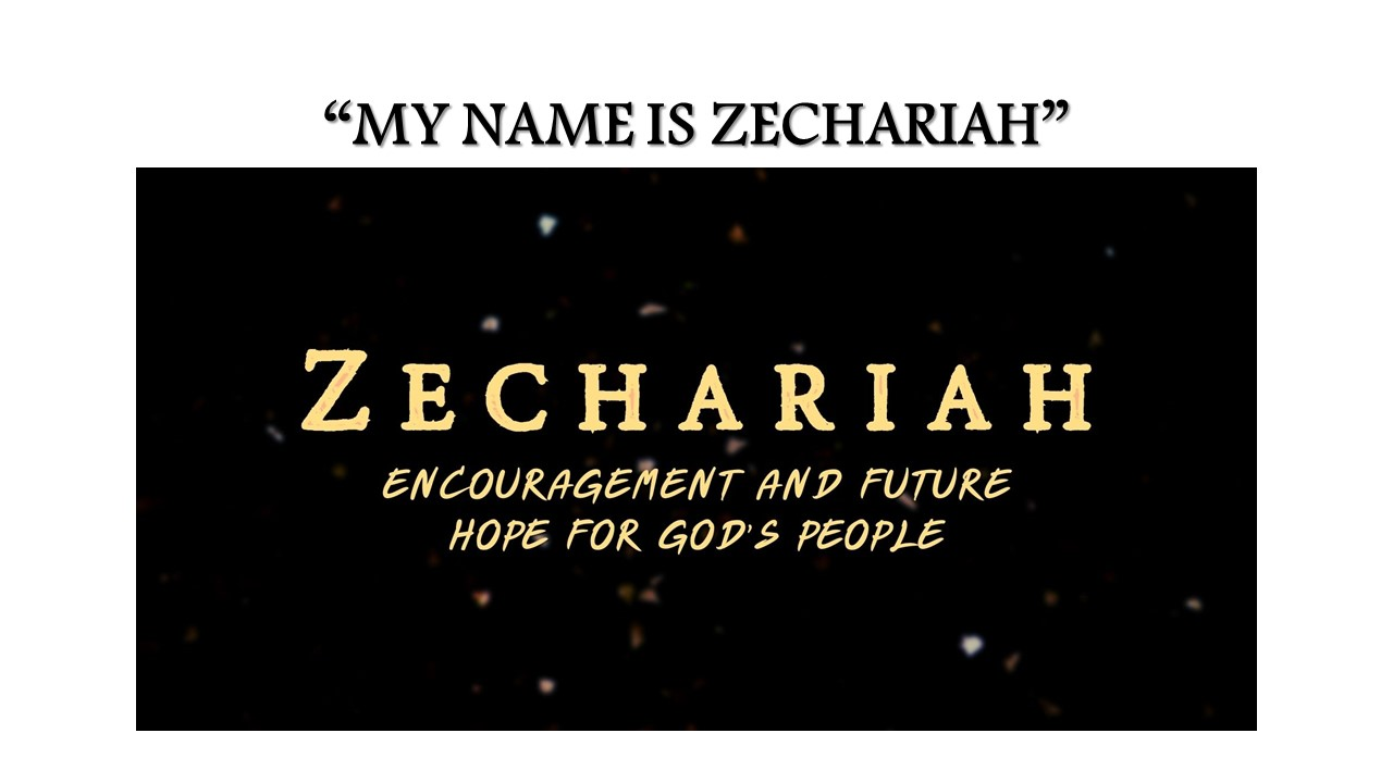 My Name is Zechariah