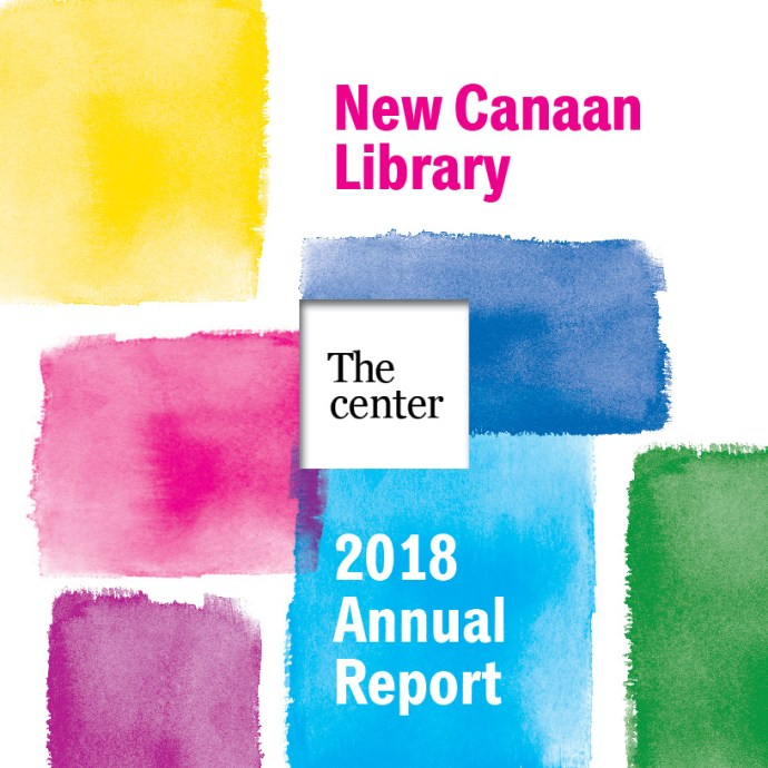 Cover art for 2018 New Canaan Library Annual Report titled, 'The Center.' Cover art includes watercolor squares. Click on cover to access report.