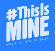 #ThisIsMINE (Made In North East)