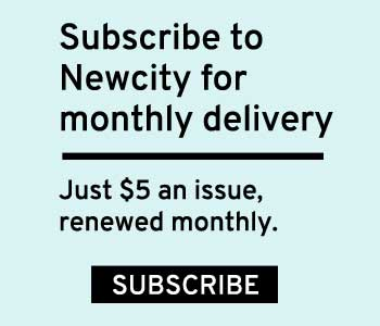 Subscribe to Newcity Magazine