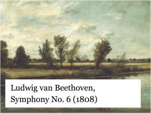 Ludwig van Beethoven, Symphony No. 6 (1808)