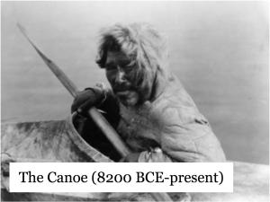 The Canoe (8200 BCE-present)