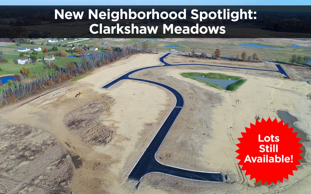 New Neighborhood Spotlight: Clarkshaw Meadows