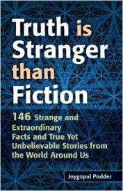 """Truth is Stranger than Fiction"" by Joygopal Podder"