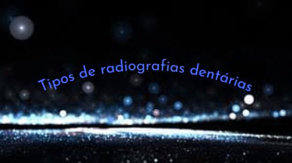 b Você conhece os tipos de radiografias dentárias? Saiba quais são e suas indicações