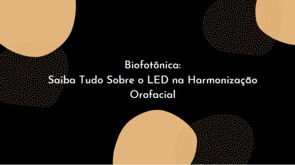 Saiba Tudo Sobre o LED na Harmonização Orofacial