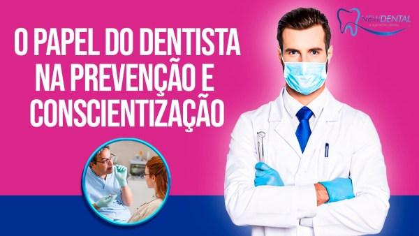 O Papel do Dentista na prevenção e conscientização
