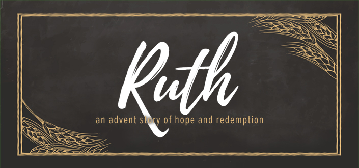 Advent 2018 – Ruth, Part 5