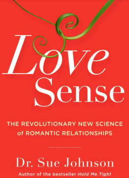 Love Sense book by Dr. Sue Johnson of emotionally focused theraoy. This image is meant to portray Hold Me Tights and EFT intensives.