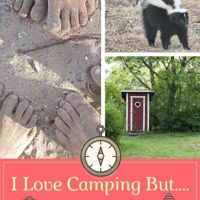 I Love Camping But…19 Things I Will Not Miss!