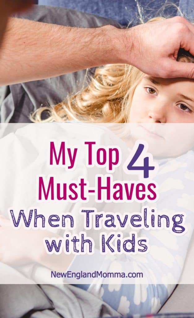 Traveling with kids? It's bound to happen - they get a fever or bitten by a bug! Here are the 4 must-haves when traveling with kids