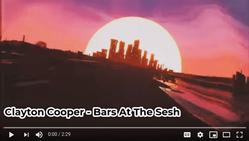 Clayton Cooper – Bars At The Sesh