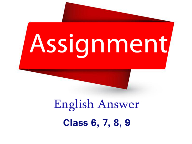 English Assignment Class 6, 7, 8, 9 with Answer (4th Week )